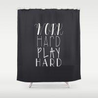 work hard Shower Curtains featuring work hard play hard by uzualsunday