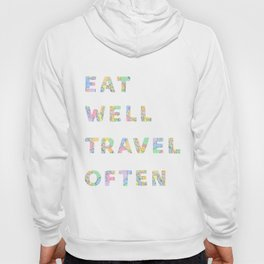 Eat Well Travel Often Hoody