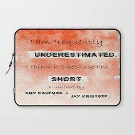 Illuminae - (Amy Kaufman and Jay Kristoff) I think it is because I'm short. Laptop Sleeve