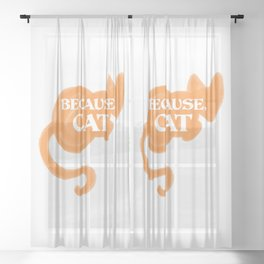 Because, Cat Sheer Curtain