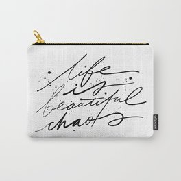 Life Is Beautiful Chaos. Carry-All Pouch