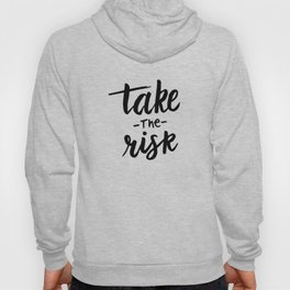 Take the risk quote Hoody