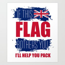 If this flag bothers you, I'll help you pack UK Art Print