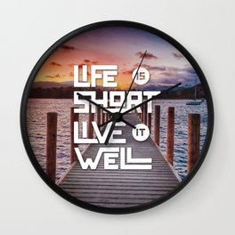 Life is short Live it well - Sunset Lake Wall Clock
