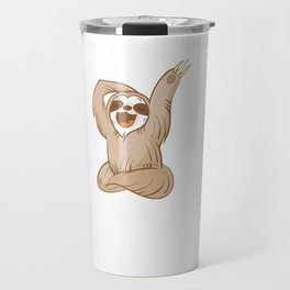 Funny Lazy Sloth Hoodie   Wake Up Be Awesome Go To Bed Travel Mug