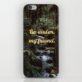 Be water, my friend (gold) iPhone Skin