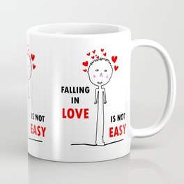 FALLING IN LOVE IS NOT EASY Coffee Mug