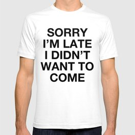 Sorry... but not sorry! T-shirt