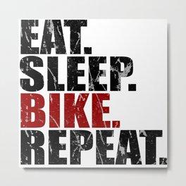 Eat Sleep Bike Repeat Metal Print