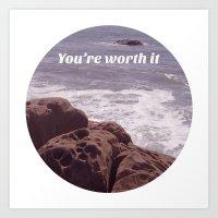 You're Worth It Art Print