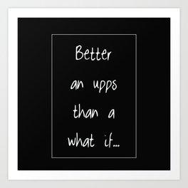 Better an upps quote Art Print
