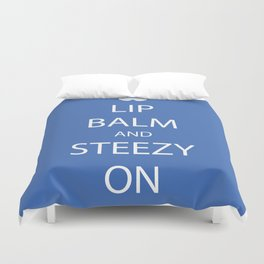 Lip Balm and Steezy On Duvet Cover