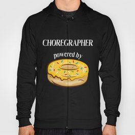 Choreographer T-Shirt Choreographer Powered By Donuts Gift Apparel Hoody