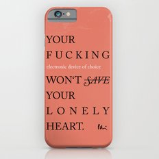 YOUR LONELY HEART iPhone 6s Slim Case