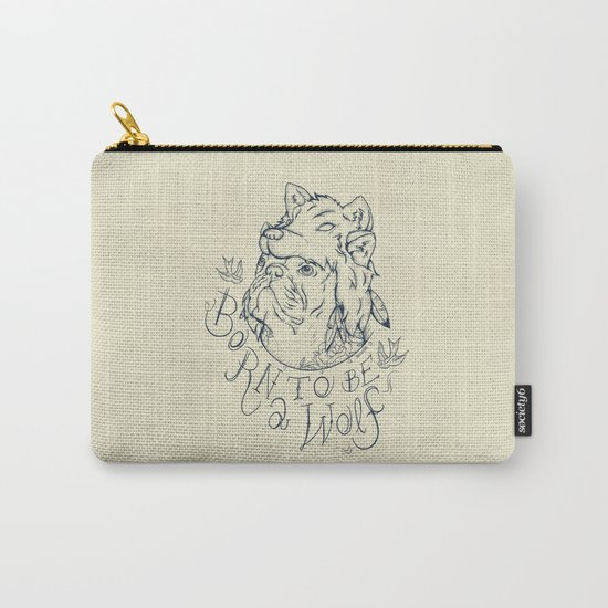 Born to be a Wolf Carry-All Pouch