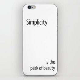 Simplicity is the peak of beauty iPhone Skin