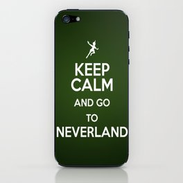 Keep calm and go to Neverland iPhone Skin