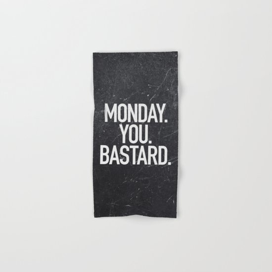 Monday You Bastard Hand & Bath Towel