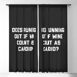 Running Out Of Wine Cardio Funny Gym Quote Blackout Curtain
