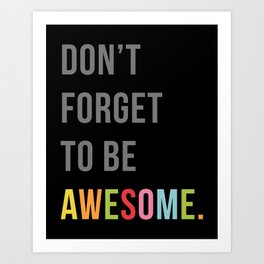 Be Awesome 2 Funny Quote Art Print