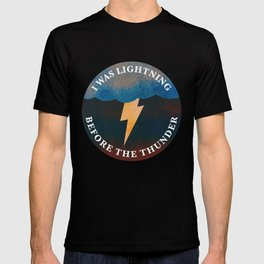 i was lightning before the thunder T-shirt