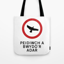 DO NOT FEED THE BIRDS Tote Bag