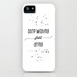 TEXT ART Stop wishing start doing iPhone Case