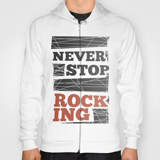 Never Stop Rocking Hoody