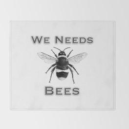 we needs bees Throw Blanket