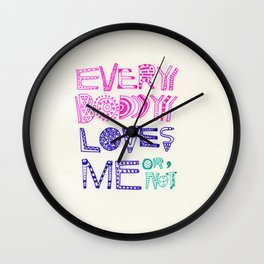 EVERYBODY LOVES ME or NOT Wall Clock
