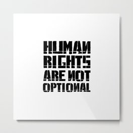 Human rights are not optional - Black Metal Print