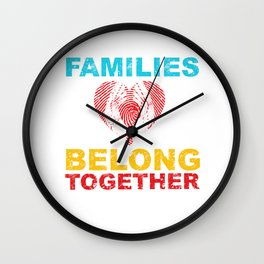 Families Belong Together Stop separating immigrant Wall Clock