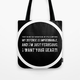 Impetuous, Impregnable, Ferocious, Heart Tote Bag
