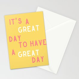 It's a Great Day to Have a Great Day Stationery Cards