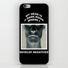 My head is a dark room, where I develop negatives. iPhone & iPod Skin