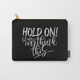 Hold on let me overthink this. (W/RQU) White on Black. Carry-All Pouch