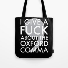 i give a fuck about the oxford comma Tote Bag