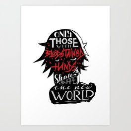 Only Those With Bloodstained Hands... Art Print