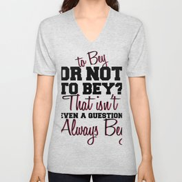 To Bey Or Not To Bey Unisex V-Neck