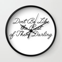 don't be like the rest of them Wall Clock