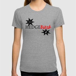Hedge B*itch T-shirt