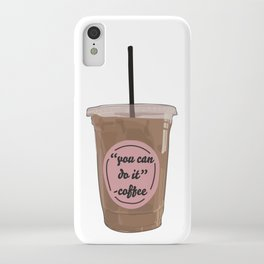 You Can Do It - Coffee iPhone Case