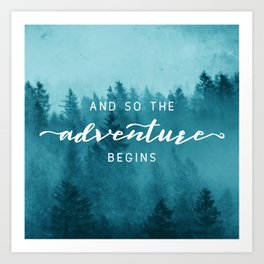 And So The Adventure Begins - Turquoise Forest Art Print