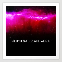 WE HAVE NO IDEA Art Print