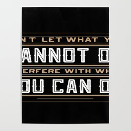 you cannot do interfere with what you can do Inspirational Typography Quote Design Poster