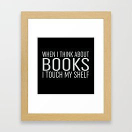 I Touch My Shelf - Black Framed Art Print