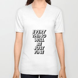 Everything Will Be Just Fine Unisex V-Neck
