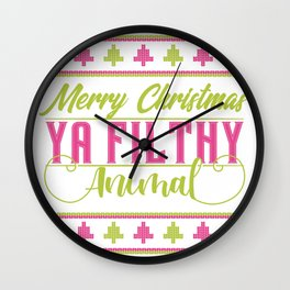 Ya Filthy Animal Merry Christmas Wall Clock