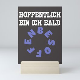 Lustiger Spruch mit Alkohol Hoffentlich schnell betrunken Mini Art Print