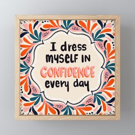 I dress myself in confidence everyday Framed Mini Art Print